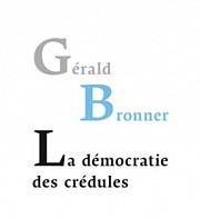 TROIS QUESTIONS � - G�rald Bronner