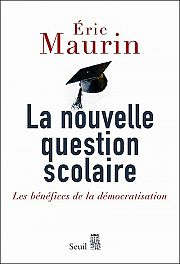 Eric Maurin et la nouvelle question scolaire