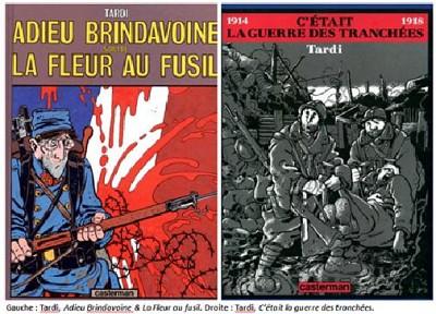 Tardi, Adieu Brindavoine, La Fleur au fusil et C'était la guerre des tranchées (couvertures).